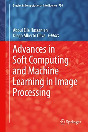 Advances in Soft Computing and Machine Learning in Image Processing: Aboul Ella Hassanien