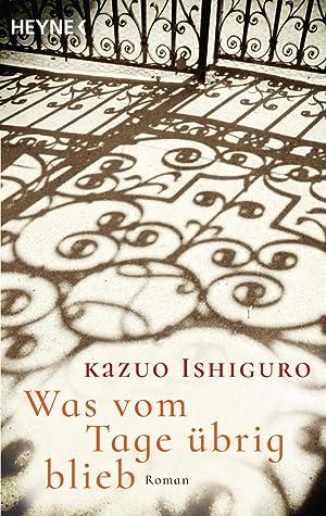 Was vom Tage übrig blieb: Roman: Kazuo Ishiguro