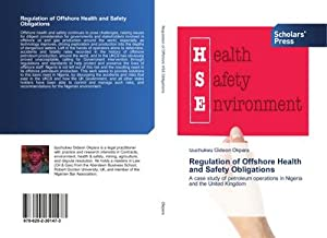 Regulation of Offshore Health and Safety Obligations : A case study of petroleum operations in ...