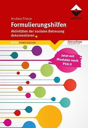 Formulierungshilfen : Aktivitäten der sozialen Betreuung dokumentieren: Andrea Friese