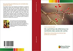 Os caminhos da diferença no contexto das aulas de canto : Docentes e discentes no interior das ...