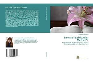 """Lernziel """"Spiritueller Mensch""""? : Eine kritische Auseinandersetzung mit Bildungsangeboten ..."""