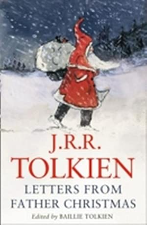 Letters from Father Christmas : Ed. by: John R. R.