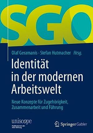Identität in der modernen Arbeitswelt : Neue Konzepte für Zugehörigkeit, Zusammenarbeit und Führung...