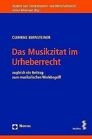 Das Musikzitat im Urheberrecht : zugleich ein Beitrag zum musikalischen Werkbegriff: Clemens ...