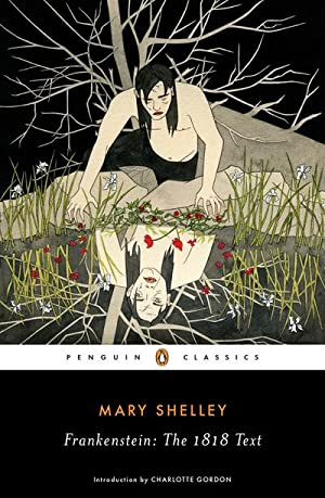 Frankenstein: The 1818 Text : Introduction by: Mary Wollstonecraft Shelley