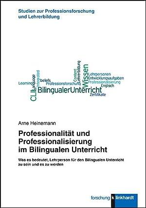 Professionalität und Professionalisierung im Bilingualen Unterricht : Was es bedeutet, Lehrperson ...