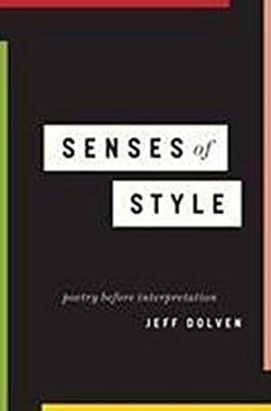 Senses of Style : Poetry Before Interpretation: Jeff Dolven