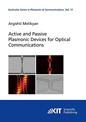 Active and Passive Plasmonic Devices for Optical Communications: Argishti Melikyan