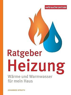 9783863360917: Ratgeber Heizung: Wärme und Warmwasser für ...