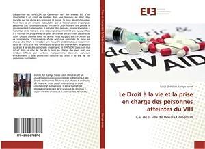 Le Droit à la vie et la prise en charge des personnes atteintes du VIH : Cas de la ville de ...