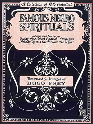 Famous Negro Spirituals : 25 Songs: Hugo Frey