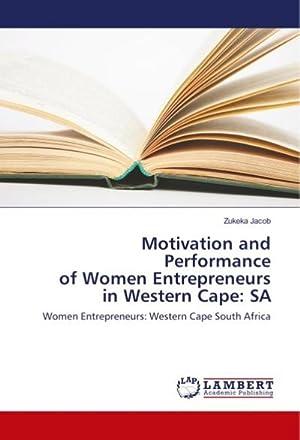 Motivation and Performance of Women Entrepreneurs in Western Cape: SA : Women Entrepreneurs: ...