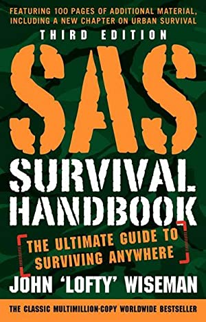 SAS Survival Handbook : The Ultimate Guide: John 'Lofty' Wiseman