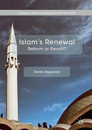 Islam's Renewal : Reform or Revolt?: Derek Hopwood