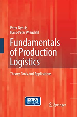 Fundamentals of Production Logistics : Theory, Tools: Peter Nyhuis