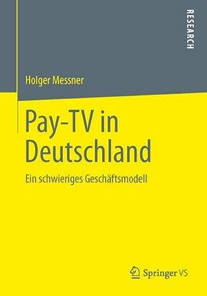 Pay-TV in Deutschland : Ein schwieriges Geschäftsmodell: Holger Messner