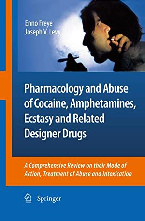 Pharmacology and Abuse of Cocaine, Amphetamines, Ecstasy and Related Designer Drugs : A ...