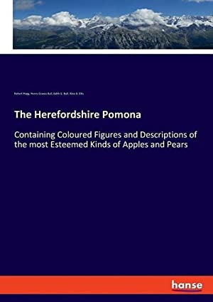 The Herefordshire Pomona : Containing Coloured Figures: Robert Hogg