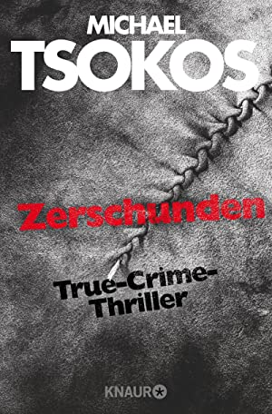 Zerschunden : True-Crime-Thriller