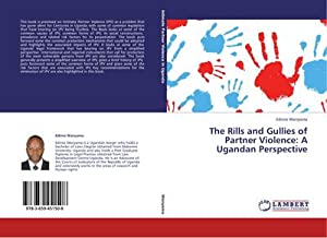 The Rills and Gullies of Partner Violence: A Ugandan Perspective: Edrine Wanyama
