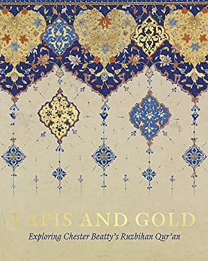 Lapis and Gold: Exploring Chester Beatty's Ruzbihan: Elaine Wright