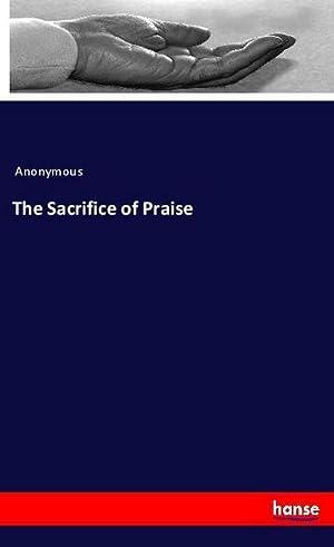 The Sacrifice of Praise: Anonymous