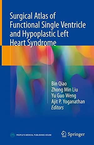 Surgical Atlas of Functional Single Ventricle and: Bin Qiao