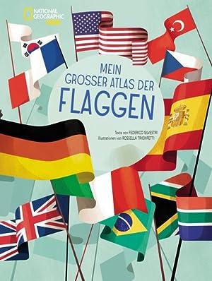 Mein großer Atlas der Flaggen: Frederico Silvestri