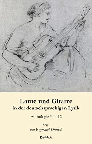 Laute und Gitarre in der deutschsprachigen Lyrik: Raymond Dittrich