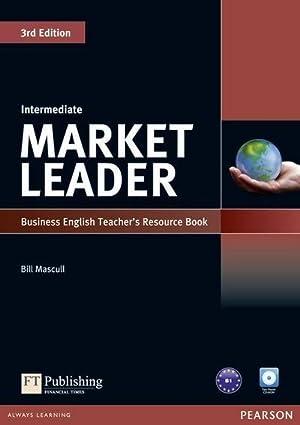 Market Leader 3rd Edition Intermediate Teacher's Resource: Bill Mascull