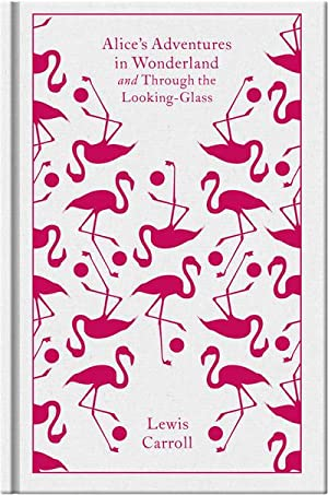Alice's Adventures in Wonderland : AND Through: Lewis Carroll