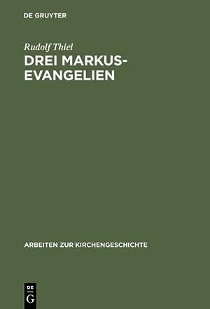 Drei Markus-Evangelien: Rudolf Thiel