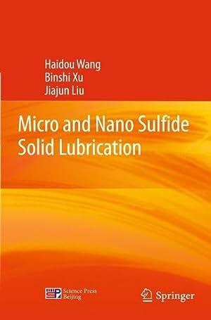 Micro and Nano Sulfide Solid Lubrication: Haidou Wang