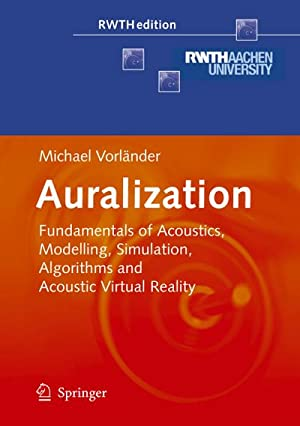Auralization : Fundamentals of Acoustics, Modelling, Simulation,: Michael Vorländer