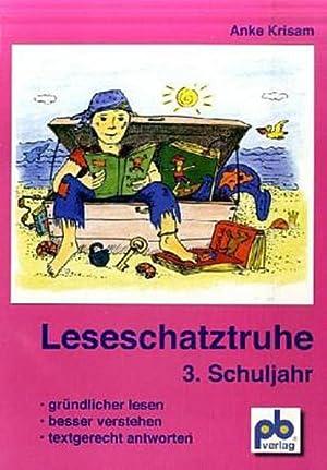 Leseschatztruhe für das 3. Schuljahr : Gründlicher lesen - besser verstehen - textgerecht...