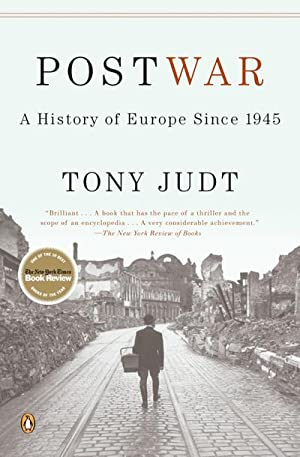 Postwar : A History of Europe Since: Tony Judt