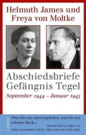 Abschiedsbriefe Gefängnis Tegel : September 1944 - Januar 1945: Helmuth James von Moltke