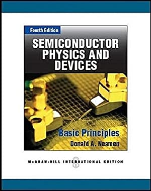 Semiconductor Physics and Devices : Basic Principles: Donald A. Neamen