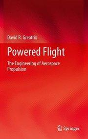 Powered Flight : The Engineering of Aerospace: David R. Greatrix