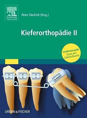 Praxis der Zahnheilkunde. Kieferorthopädie 2 : Praxis: Peter Diedrich