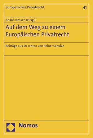 Auf dem Weg zu einem Europäischen Privatrecht: André Janssen