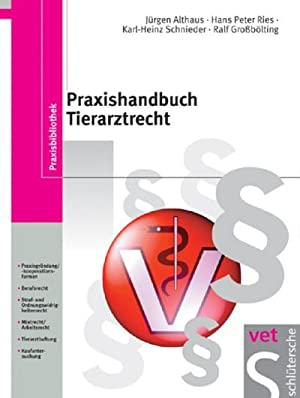 Praxishandbuch Tierarztrecht: Jürgen Althaus
