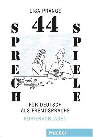 Vierundvierzig Sprechspiele für Deutsch als Fremdsprache: Lisa Prange