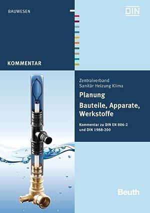 Planung - Bauteile, Apparate, Werkstoffe : Kommentar zu DIN EN 806-2 und DIN 1988-200: Franz-Josef ...