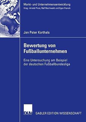 Bewertung von Fußballunternehmen : Eine Untersuchung am: Jan Peter Korthals