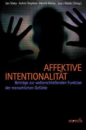 Affektive Intentionalität : Beiträge zur welterschließenden Funktion: Jan Slaby