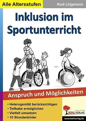 Inklusion im Sportunterricht. Anspruch und Möglichkeiten : Anspruch und Möglichkeiten: ...