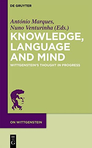 Knowledge, Language and Mind : Wittgenstein's Thought: António Marques