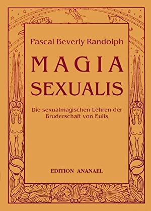 Magia Sexualis: Pascal Beverly Randolph